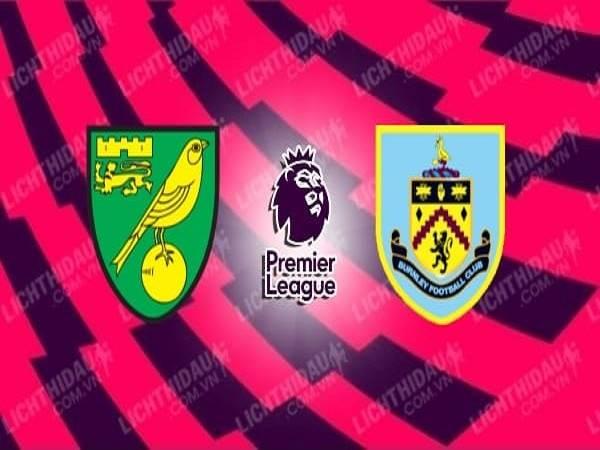 Soi kèo Norwich vs Burnley ngày 18/07 - Ngoại Hạng Anh