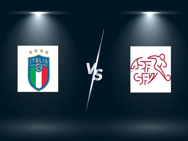 Nhận định Italia vs Thụy Sĩ – 02h00 17/06/2021, Euro 2021